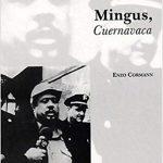 pochette du livre mingus, cuernavac de Enzo Cormann