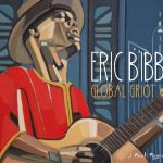Eric Bibb : Global Griot