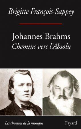 couverture de Brigitte François-Sappey – Johannes Brahms. Chemins vers l'Absolu